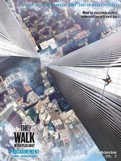 The Walk - Rêver Plus Haut dédié à Philippe Petit