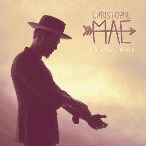 Christophe Mae sort l album lattrape reves, qui rejoint ses albums