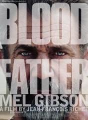 Blood Father, Mel Gibson l acteur du film est annonce dans un trailer