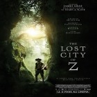 « The Lost City of Z » : à voir au cinéma