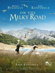 On the Milky Road, un film du realisateur Emir Kusturica au cinema