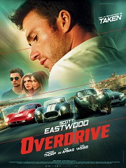 Overdrive, un film d action avec l acteur Scott Eastwood au cinema
