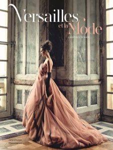 Versailles et la Mode, livre de Laurence Benaim sur le chateau et la couture