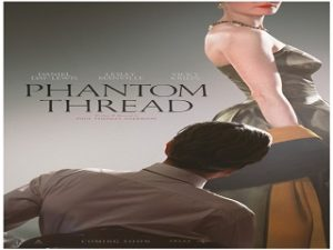 Phantom Thread, film avec Daniel Day Lewis, un biopic par Paul Thomas Anderson