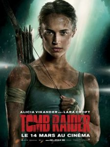 Tomb Raider, film d aventure et d action avec Alicia Vikander au cinema