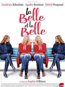 La Belle et la belle, film de Sophie Fillieres avec Sandrine Kiberlain au cinema