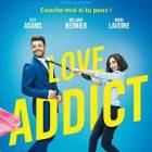 Comédie « Love Addict » : l'histoire d'un incorrigible séducteur