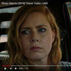 « Sharp Objects » : une bande-annonce de la série a été dévoilée