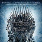 L'exposition « Game of Thrones: The Touring Exhibition » fera une halte à Paris