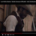 « Les Frères Sisters » : une bande-annonce pour le western
