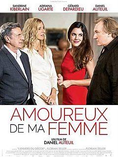 Amoureux de ma femme, comedie de Daniel Auteuil avec Gerard Depardieu