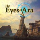 Le jeu « The Eyes of Ara » est parmi les nouveaux jeux vidéo disponibles