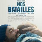 Le film « Nos Batailles » : une chronique sur la famille et la société