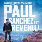 « Paul Sanchez est revenu » : le film est sorti