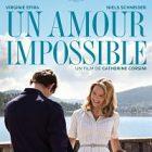 Le film « Un amour impossible » : un récit dramatique au cinéma