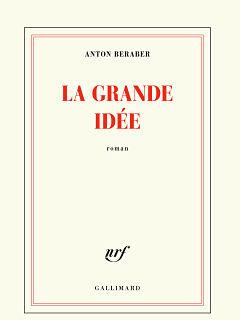 Roman La Grande Idee d Anton Beraber : laureat du prix Valery Larbaud