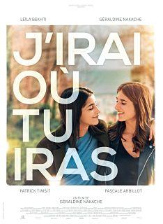Comedie J irai ou tu iras avec Leila Bekhti et Geraldine Nakache au box office