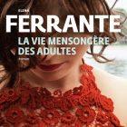 « La vie mensongère des adultes » : le nouveau roman d'Elena Ferrante