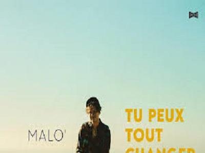 « Tu peux tout changer » : un single signé Malo