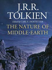 Tolkien, roman The Nature of Middle Earth de l ecrivain britannique